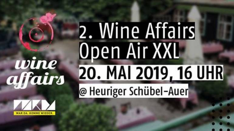 2. Wine Affairs Open Air XXL – 20. Mai 2019