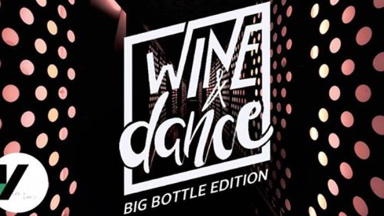 WINE & DANCE – Big Bottle Edition