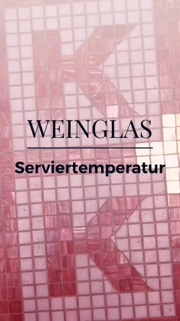 Das Weinglas und die Serviertemperatur ansehen